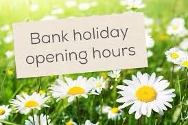 Bank Holiday Weekend Opening Times